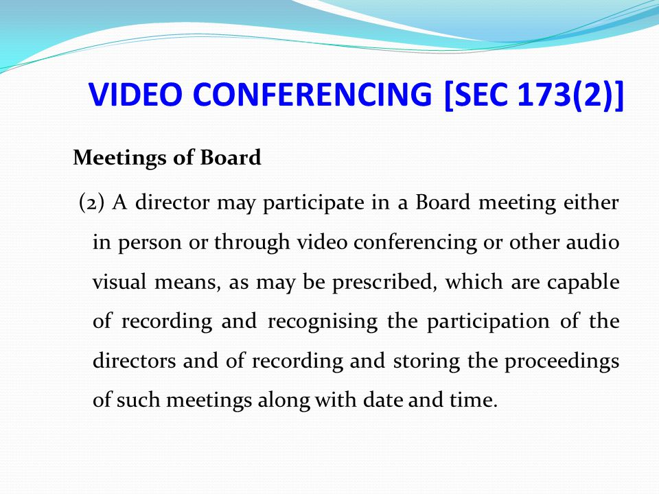 VIDEO CONFERENCING [SEC 173(2)]